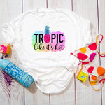 Tropic like it's hot summer pineapple Sublimation Transfer