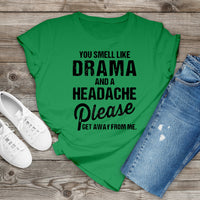 You smell like drama and a headache Screen Print Heat Transfer