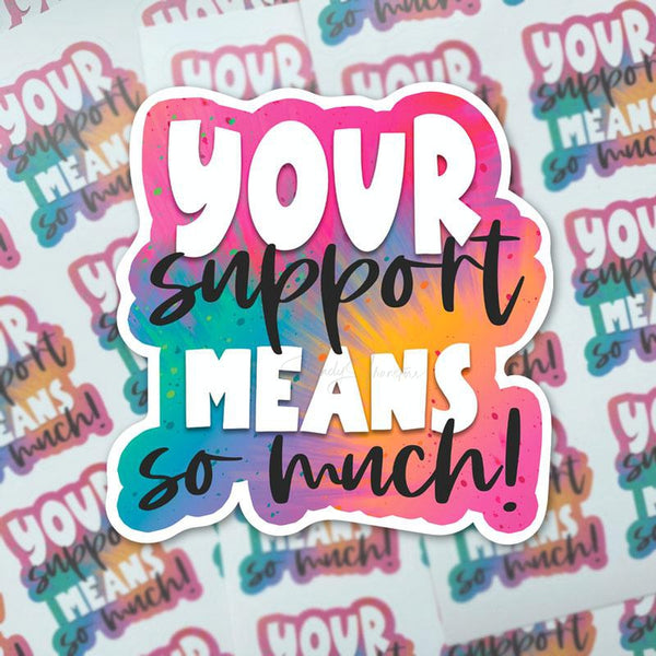 Your Support Means So Much Sticker