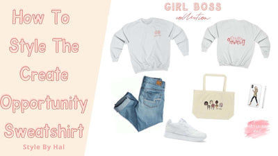 How To Style The Create Opportunity Sweatshirt