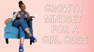 Growth Mindset for a Girl Boss