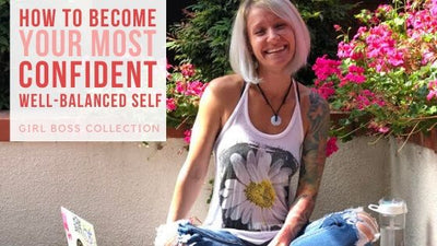 How To Become Your Most Confident, Well-Balanced Self