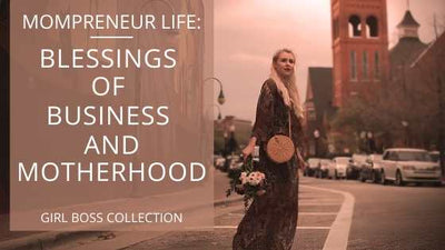 Mompreneur Life: Blessings of Business and Motherhood