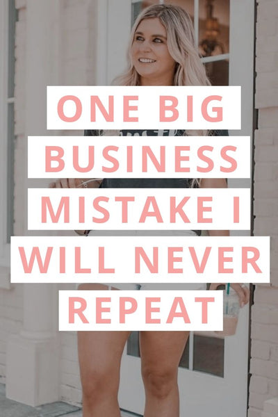 One Big Business Mistake I Will Never Repeat