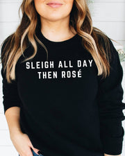 Sleigh All Day Then Rose