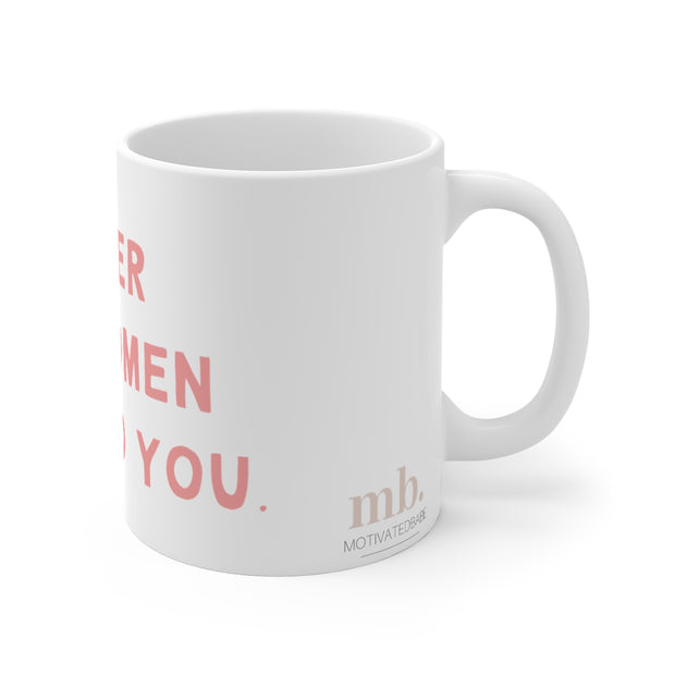 Women Empowerment - Coffee Mug