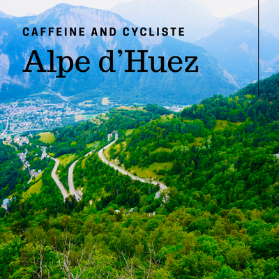 Caffeine and Cycliste-Alpe d'Huez