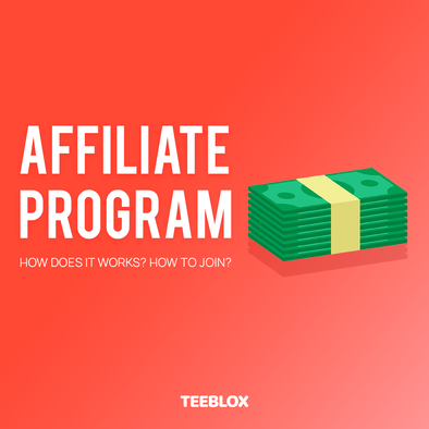 Be part of TeeBlox Affiliate Program!
