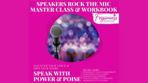 Speakers Rock the Mic Master Class & Workbook
