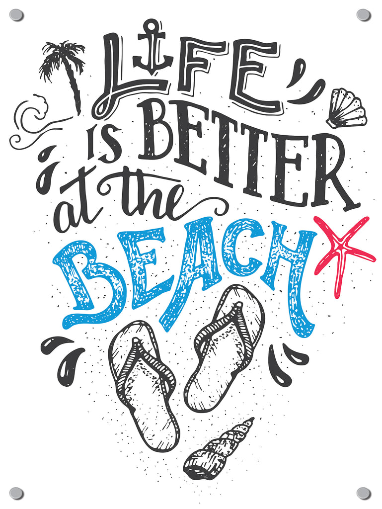 Life is Better Outdoor Art Print