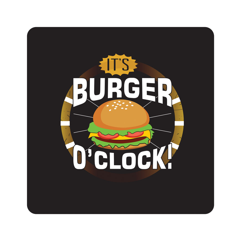 It's Burger O'Clock Coasters
