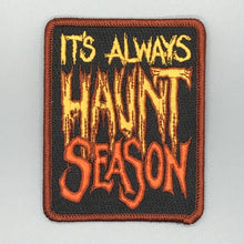 Load image into Gallery viewer, It's Always Haunt Season Patch