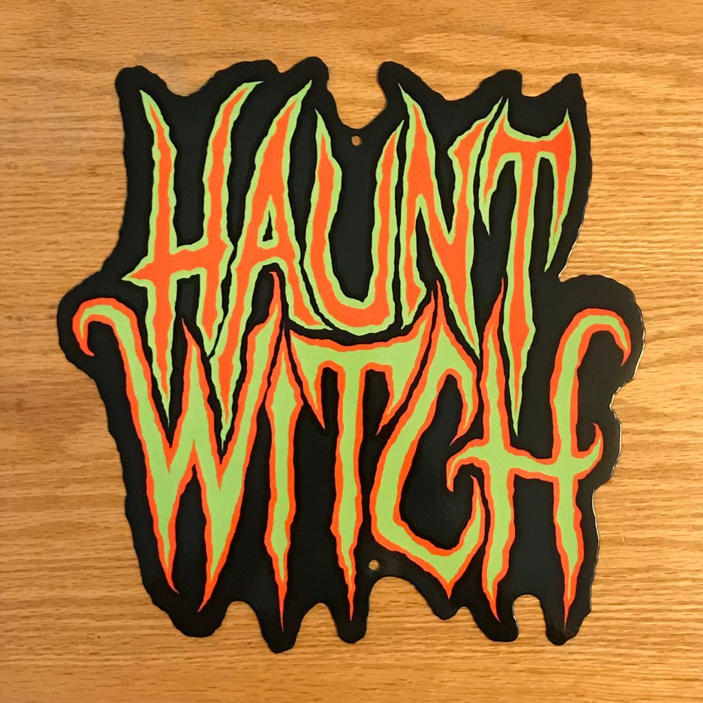 Haunt Witch Metal Sign / Wall Art