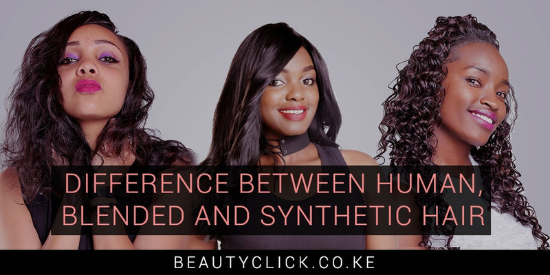 Differences between human, blended and synthetic hair