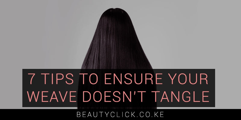7 Tips to Ensure Your Weave Doesn't Tangle