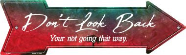 Dont Look Back Novelty Metal Arrow Sign