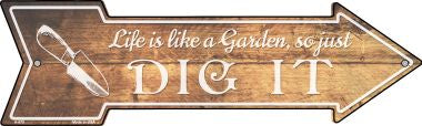 Life is like a Garden Novelty Metal Arrow Sign A-670