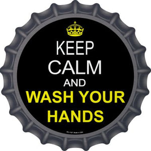 Keep Calm Wash Your Hands Novelty Metal Bottle Cap 12 Inch Sign