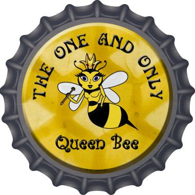 The One and Only Queen Bee Novelty Metal Bottle Cap 12 Inch Sign