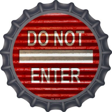 Do Not Enter Corrugated Novelty Metal Bottle Cap BC-961