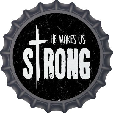 He Makes Us Strong Novelty Metal Bottle Cap BC-967