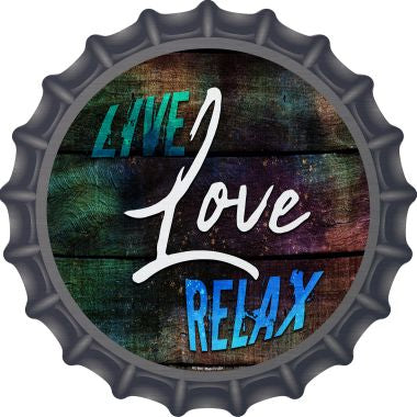 Live Love Relax Novelty Metal Bottle Cap 12 Inch sign