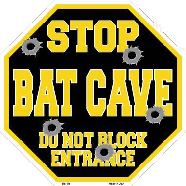 Stop Bat Cave Do Not Block Entrance Metal Novelty Octagon Stop Sign