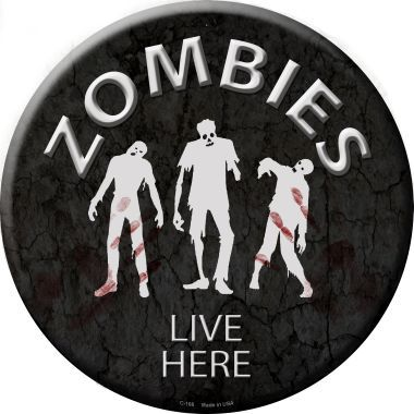 Zombies Live Here Novelty Metal Circular Sign
