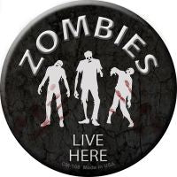 Zombies Live Here Novelty Metal Mini Circle Magnet