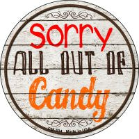 Sorry Out Of Candy Novelty Metal Mini Circle Magnet