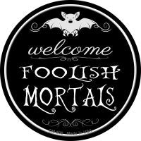 Welcome Mortals Novelty Metal Mini Circle Magnet