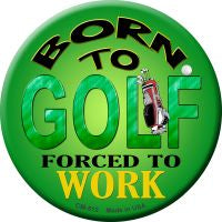 Born To Golf Novelty Metal Mini Circle Magnet