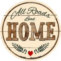 All Roads Lead Home Novelty Metal Mini Circle Magnet