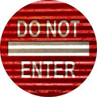 Do Not Enter Corrugated Novelty Metal Mini Circle Magnet