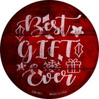 Best Gift Ever Novelty Metal Mini Circle Magnet
