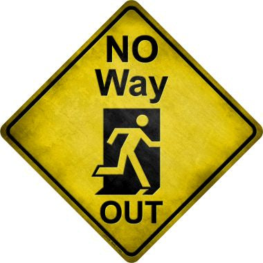 No Way Out Novelty Metal Crossing Sign CX-119