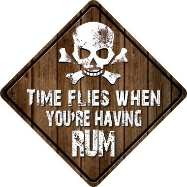 Time Flies Having Rum Novelty Metal Crossing Sign CX-142