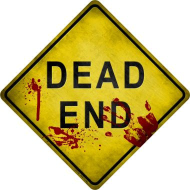Dead End Bloody Novelty Metal Crossing Sign CX-144