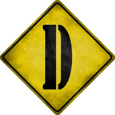 Letter D Xing Novelty Metal Crossing Sign CX-269