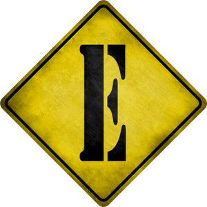 Letter E Xing Novelty Metal Crossing Sign CX-270