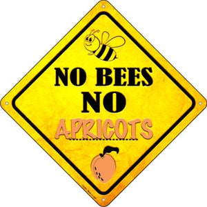 No Bees No Apricots Novelty Crossing Sign CX-324