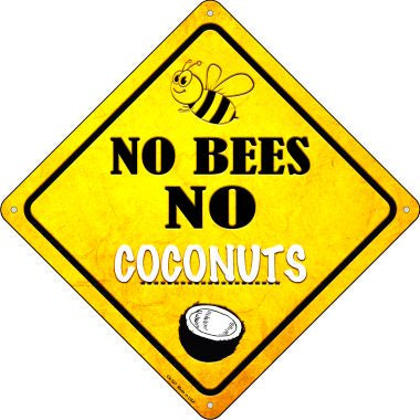 No Bees No Coconuts Novelty Crossing Sign CX-327