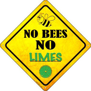 No Bees No Limes Novelty Crossing Sign CX-331