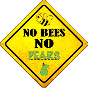 No Bees No Pears Novelty Crossing Sign CX-334
