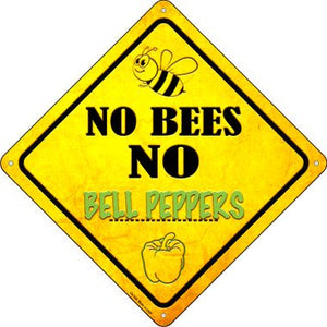 No Bees No Bell Peppers Novelty Crossing Sign CX-338