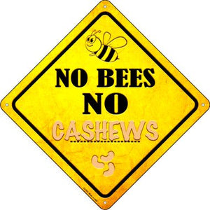 No Bees No Cashews Novelty Crossing Sign CX-352