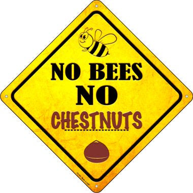 No Bees No Chestnuts Novelty Crossing Sign CX-353