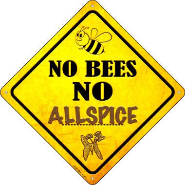 No Bees No Allspice Novelty Crossing Sign CX-355