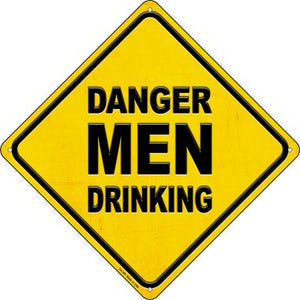 Danger Men Drinking Novelty Metal Crossing Sign CX-368