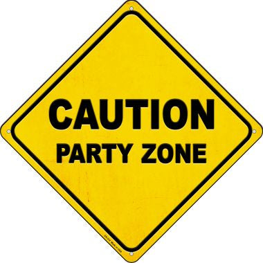 Caution Party Zone Novelty Metal Crossing Sign
